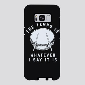 The Tempo Is Whatever I Say Samsung Galaxy S8 Case