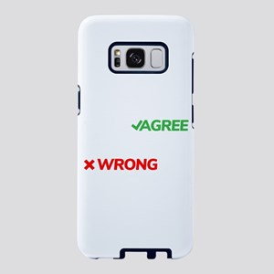You Can Either Agree With M Samsung Galaxy S8 Case