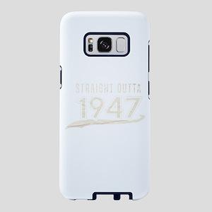 Straight Outta 1947 Born 19 Samsung Galaxy S8 Case