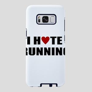 I hate running Samsung Galaxy S8 Case