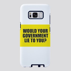 Would Your Government Lie Samsung Galaxy S8 Case