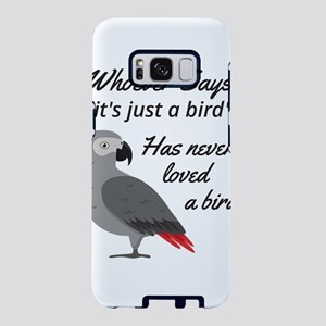 Just A Bird, Have Never Own Samsung Galaxy S8 Case