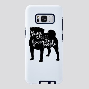 Pugs are my favorite people Samsung Galaxy S8 Case