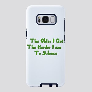 Too Old To Silence Samsung Galaxy S8 Case
