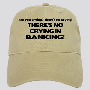 There's No Crying in Banking Cap