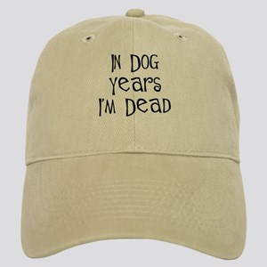 in dog years I'm dead birthday Cap