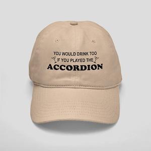 You'd Drink Too Accordion Cap