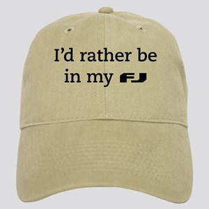 I'd rather be in my FJ Cap