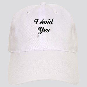 I Said Yes Design Baseball Cap