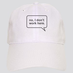 """I don't work here"" Cap"