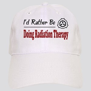 Rather Be Doing Radiation Therapy Cap