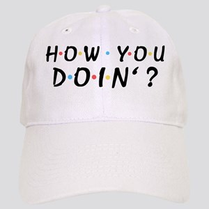 'How You Doin'?' Cap