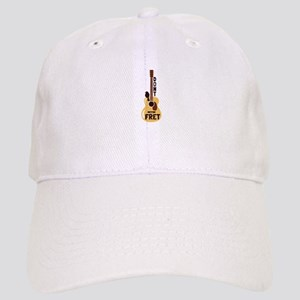 Dont Fret Baseball Cap
