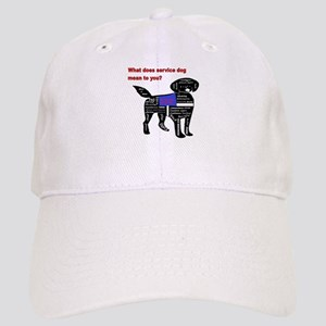 what does service dog to you? Baseball Cap