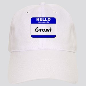 hello my name is grant Cap