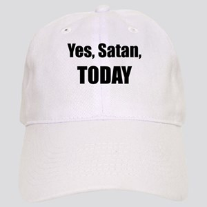 Yes, Satan, TODAY Baseball Cap