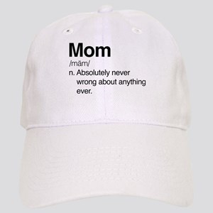 Mom Never Wrong Cap