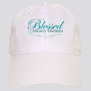 Blessed & Highly Favored Cap