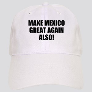 Make Mexico Great! Cap
