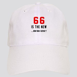 66 Is The New What Was I Saying ? Cap