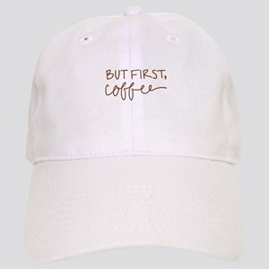 BUT FIRST, COFFEE Baseball Cap