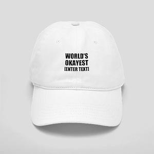 World's Okayest Personalize It! Baseball Cap