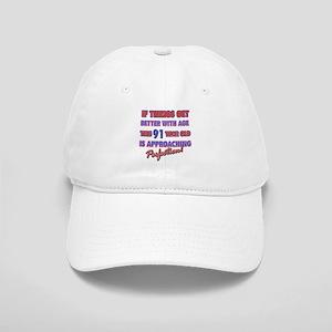 Funny 91st Birthdy designs Cap