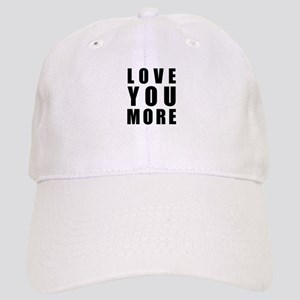 Love You More Cap
