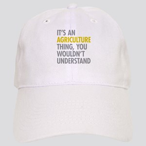 Its An Agriculture Thing Cap