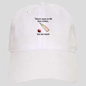 More To Life Than Cricket Cap