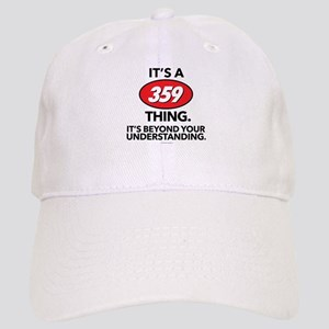 It's a 359 Thing Cap