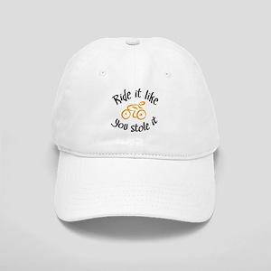 Ride it like you stole it Cap