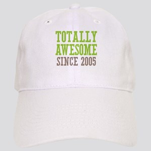 Totally Awesome Since 2005 Cap