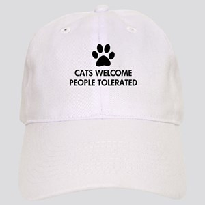 Cats Welcome People Tolerated Cap
