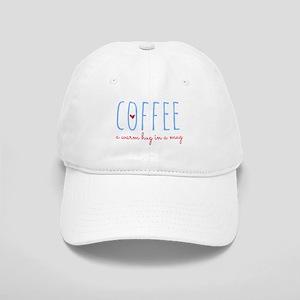 Coffee. A Warm Hug in a Mug. Cap
