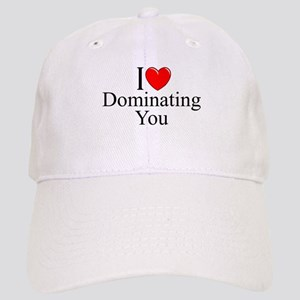 """I Love (Heart) Dominating You"" Cap"