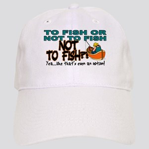 To Fish or Not To Fish??? Cap