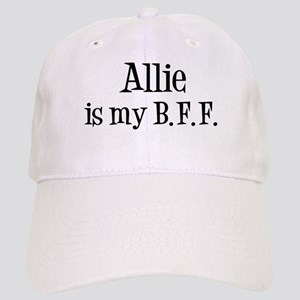 Allie is my BFF Cap