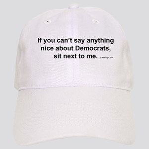 Can't Say Anything Nice About Democrats Cap