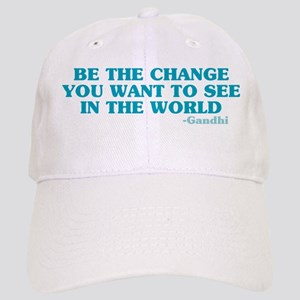 Be The Change You Want Cap