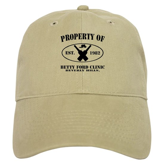 Property of Betty Ford Clinic Cap by GrumpyDude - CafePress
