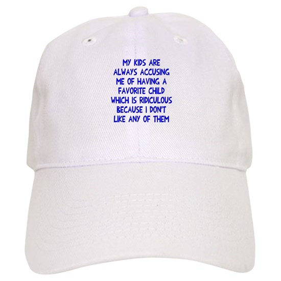 f1f34f3ae9d74 Favorite child Cap by Everybody Shirts - CafePress