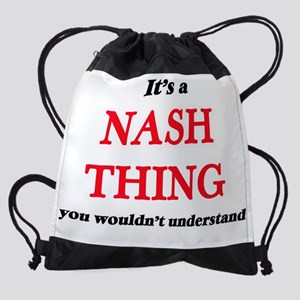 It's a Nash thing, you wouldn&# Drawstring Bag
