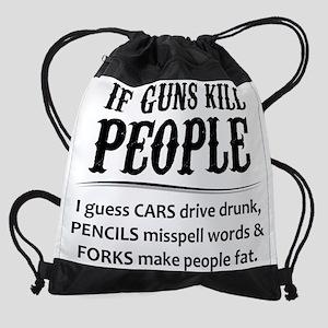 If Guns Kill People Drawstring Bag