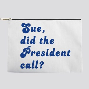 sue did the president call Makeup Bag