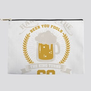 Handle me the beer you fools, the king Makeup Bag