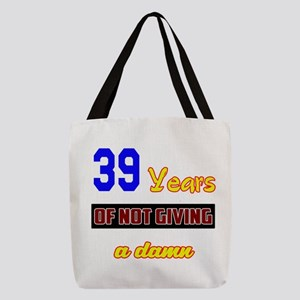39 Years of not giving a damn Polyester Tote Bag