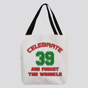 Celebrate 39 And Forget The Wri Polyester Tote Bag