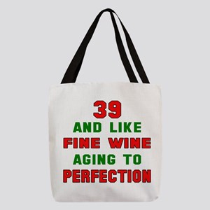 39 and like fine wine aging to Polyester Tote Bag