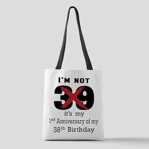 I'm Not 39 Birthday Polyester Tote Bag